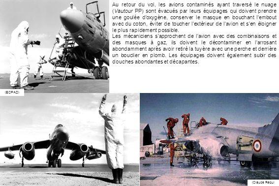 (ECPAD) (Claude Requi Au retour du vol, les avions contaminés ayant traversé le nuage (Vautour PP) sont évacués par leurs équipages qui doivent prendr