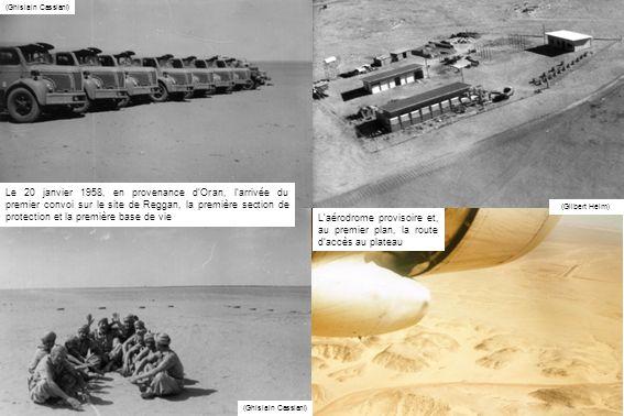 (Gilbert Heim) Le 20 janvier 1958, en provenance dOran, larrivée du premier convoi sur le site de Reggan, la première section de protection et la prem