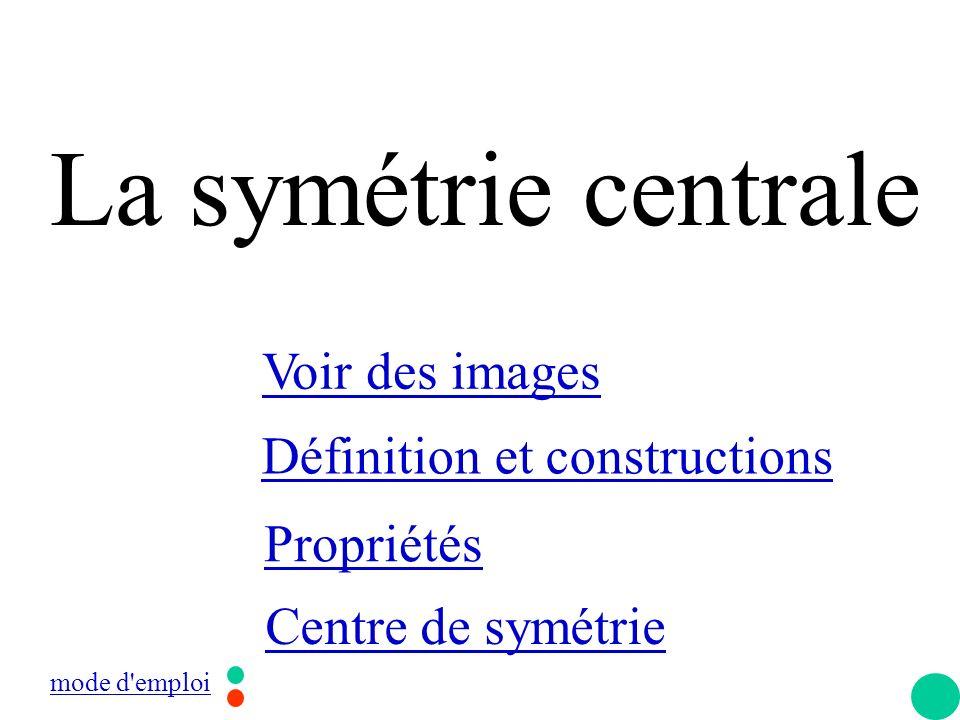 Observe comment apparaît … le symétrique de la figure par rapport à O