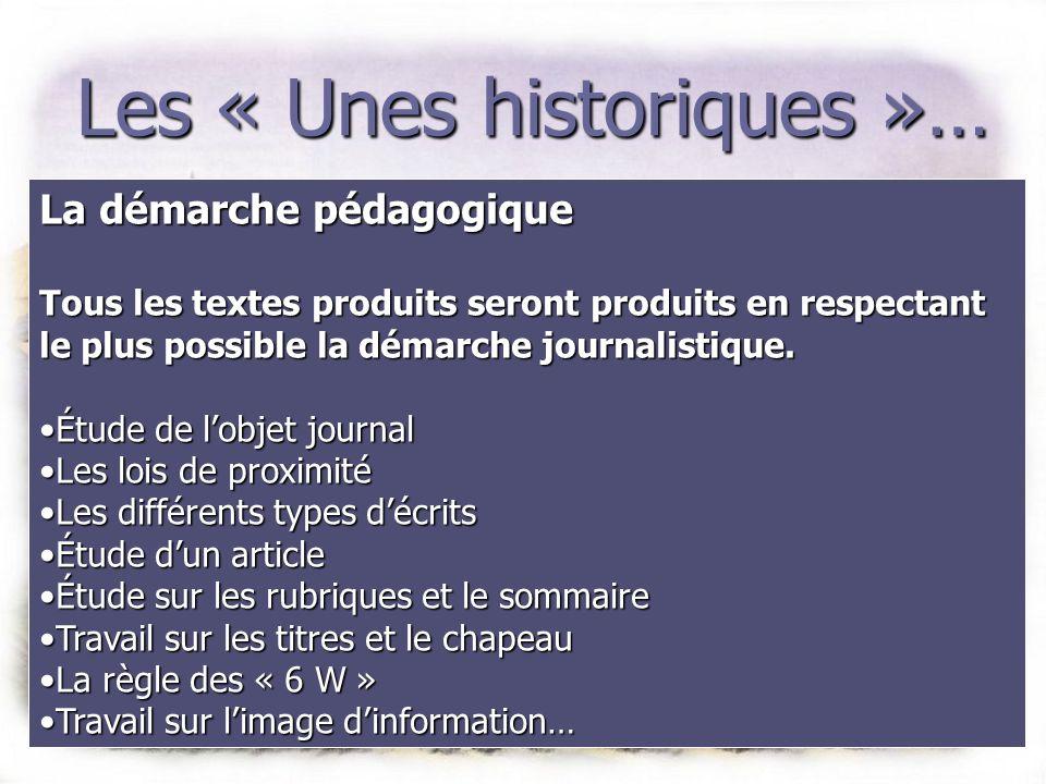 Les « Unes historiques »… Motivation des élèves : Média et outil informatique La plupart des élèves manifestent un intérêt spontané plus grand pour un