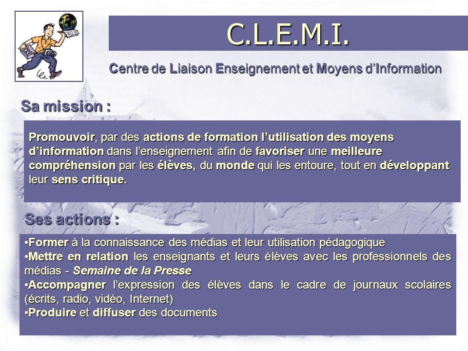 Présentation du C.L.E.M.I. Centre de Liaison Enseignement et Moyens dInformation www.clemi.org www.ac-creteil.fr/clemicreteil