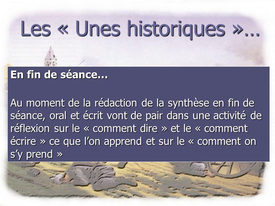 Les « Unes historiques »… Les programmes en histoire… Écrire : noter les informations dégagées pendant lexamen du documentnoter les informations dégag