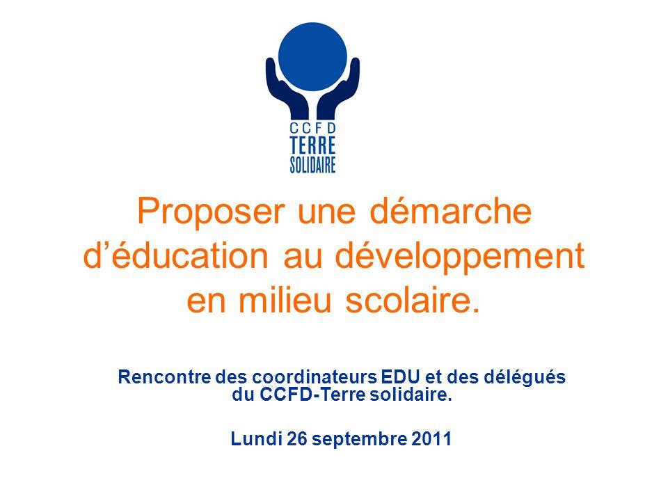 Proposer une démarche déducation au développement en milieu scolaire.