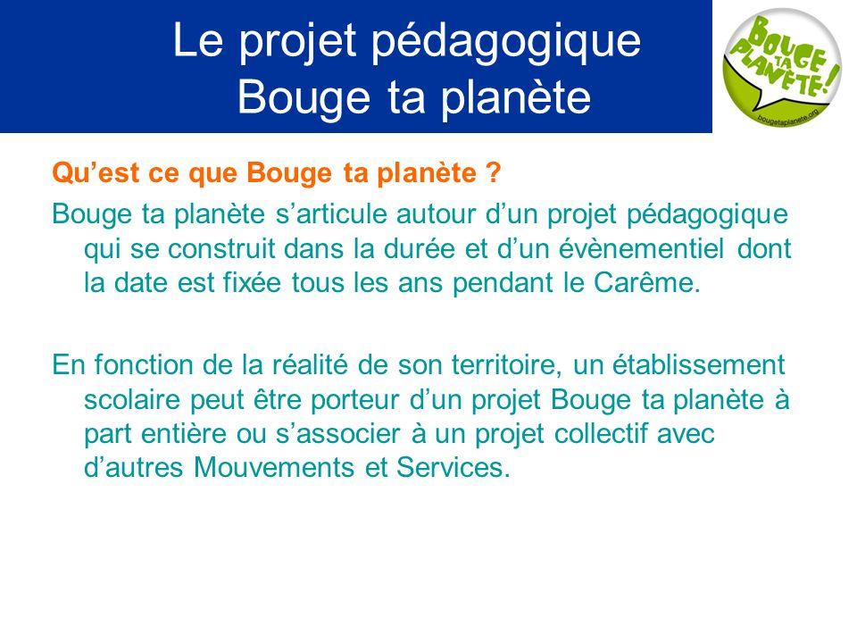 Le projet pédagogique Bouge ta planète Quest ce que Bouge ta planète .