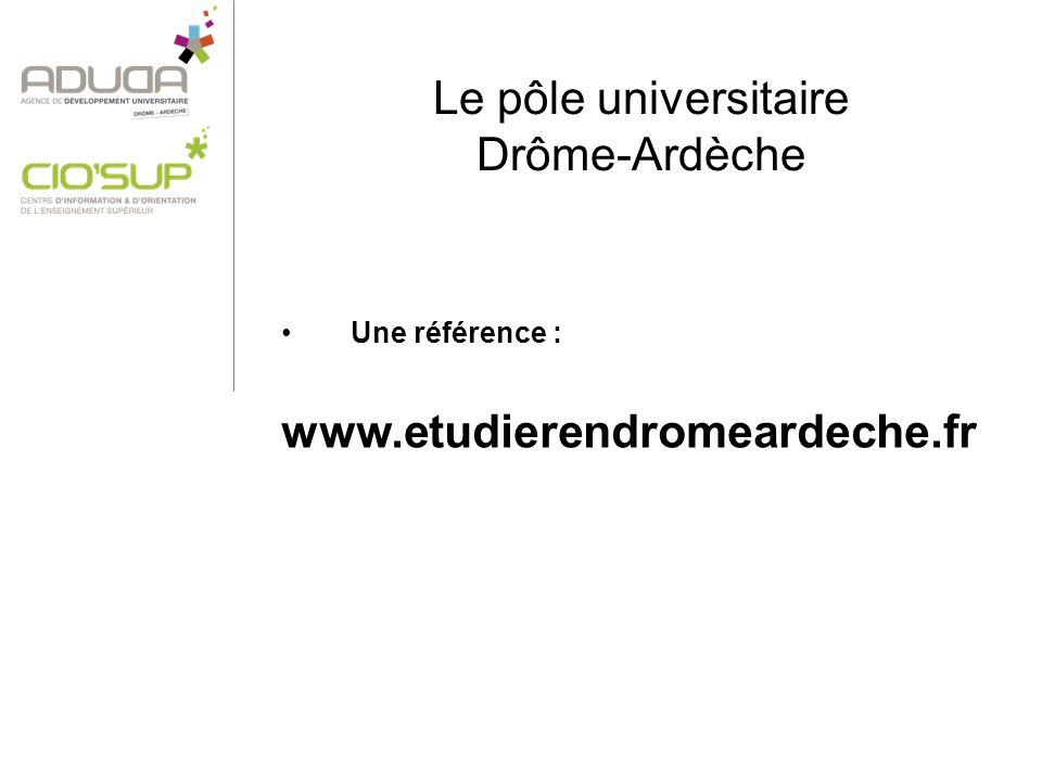 Le pôle universitaire Drôme-Ardèche Une référence : www.etudierendromeardeche.fr