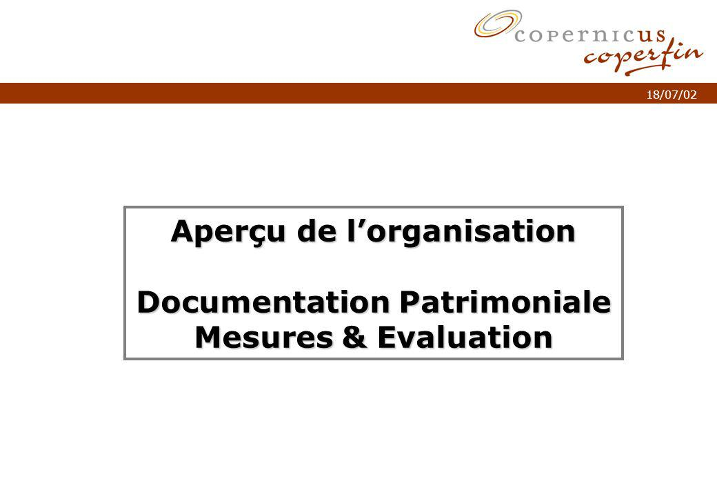 p. 1Titel van de presentatie 18/07/02 Aperçu de lorganisation Documentation Patrimoniale Mesures & Evaluation