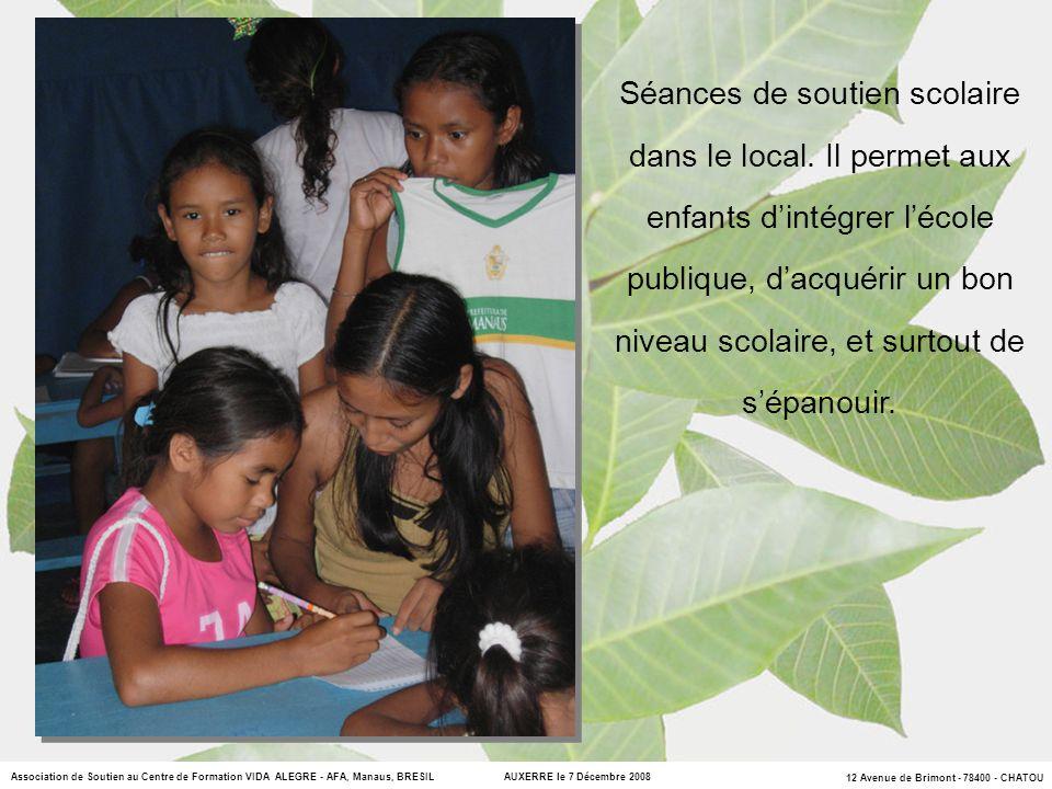 12 Avenue de Brimont - 78400 - CHATOU Association de Soutien au Centre de Formation VIDA ALEGRE - AFA, Manaus, BRESIL AUXERRE le 7 Décembre 2008 Séances de soutien scolaire dans le local.