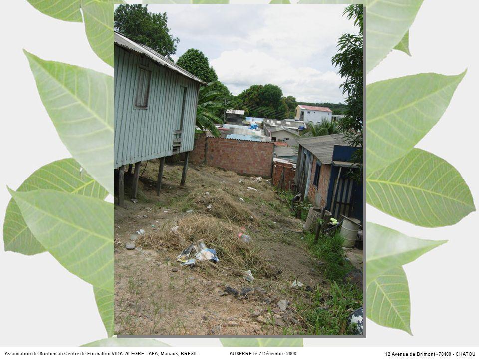 12 Avenue de Brimont - 78400 - CHATOU Association de Soutien au Centre de Formation VIDA ALEGRE - AFA, Manaus, BRESIL AUXERRE le 7 Décembre 2008