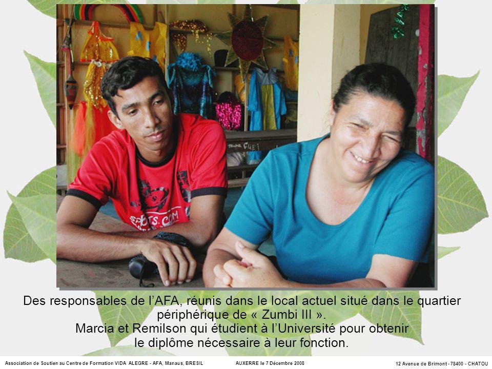 12 Avenue de Brimont - 78400 - CHATOU Association de Soutien au Centre de Formation VIDA ALEGRE - AFA, Manaus, BRESIL AUXERRE le 7 Décembre 2008 Dona Maria