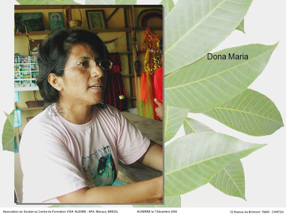 12 Avenue de Brimont - 78400 - CHATOU Association de Soutien au Centre de Formation VIDA ALEGRE - AFA, Manaus, BRESIL AUXERRE le 7 Décembre 2008 Dona