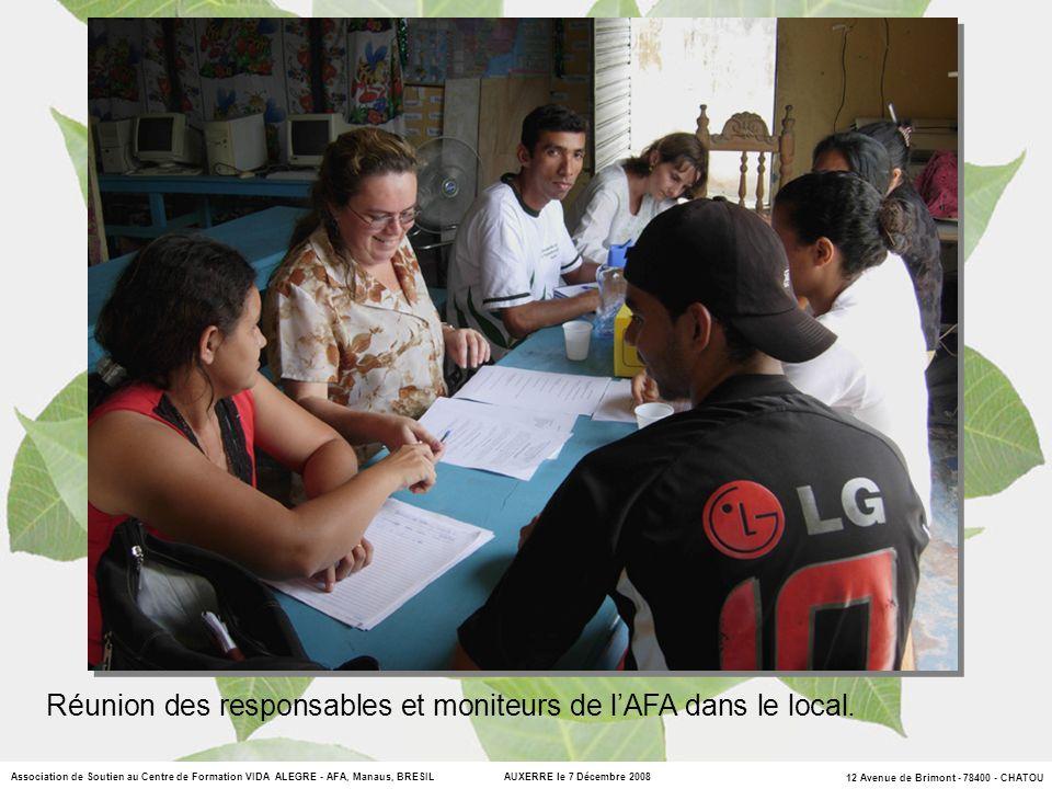 12 Avenue de Brimont - 78400 - CHATOU Association de Soutien au Centre de Formation VIDA ALEGRE - AFA, Manaus, BRESIL AUXERRE le 7 Décembre 2008 Réunion des responsables et moniteurs de lAFA dans le local.