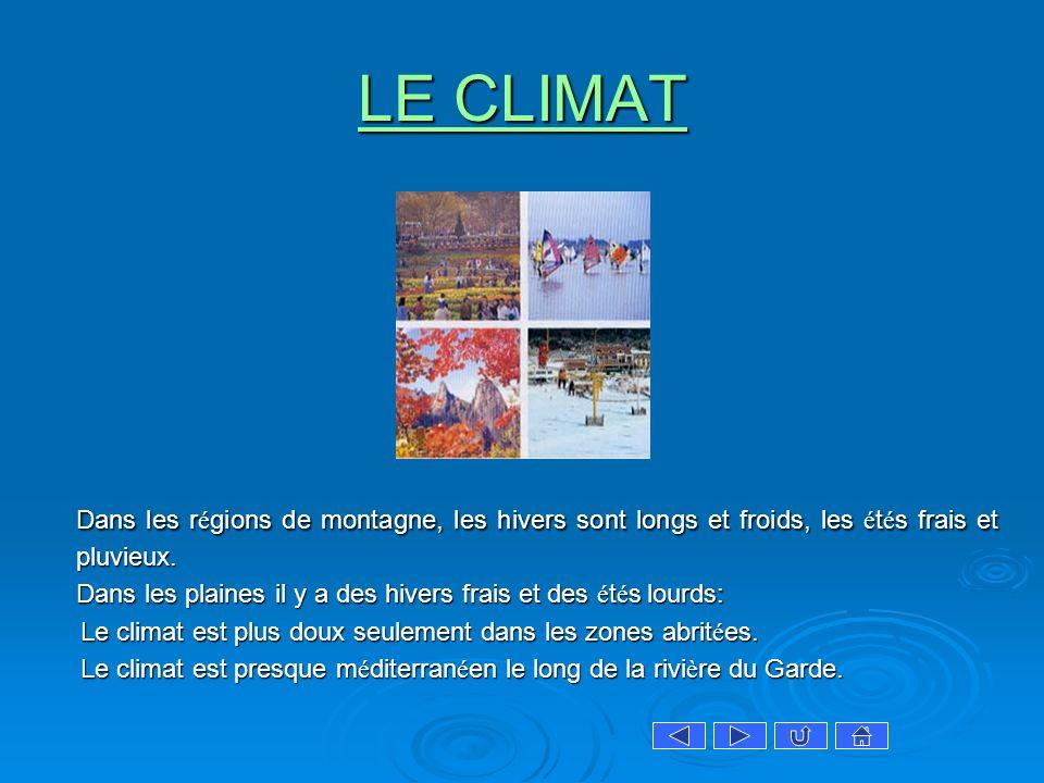 LE CLIMAT LE CLIMAT Dans les r é gions de montagne, les hivers sont longs et froids, les é t é s frais et pluvieux. Dans les plaines il y a des hivers