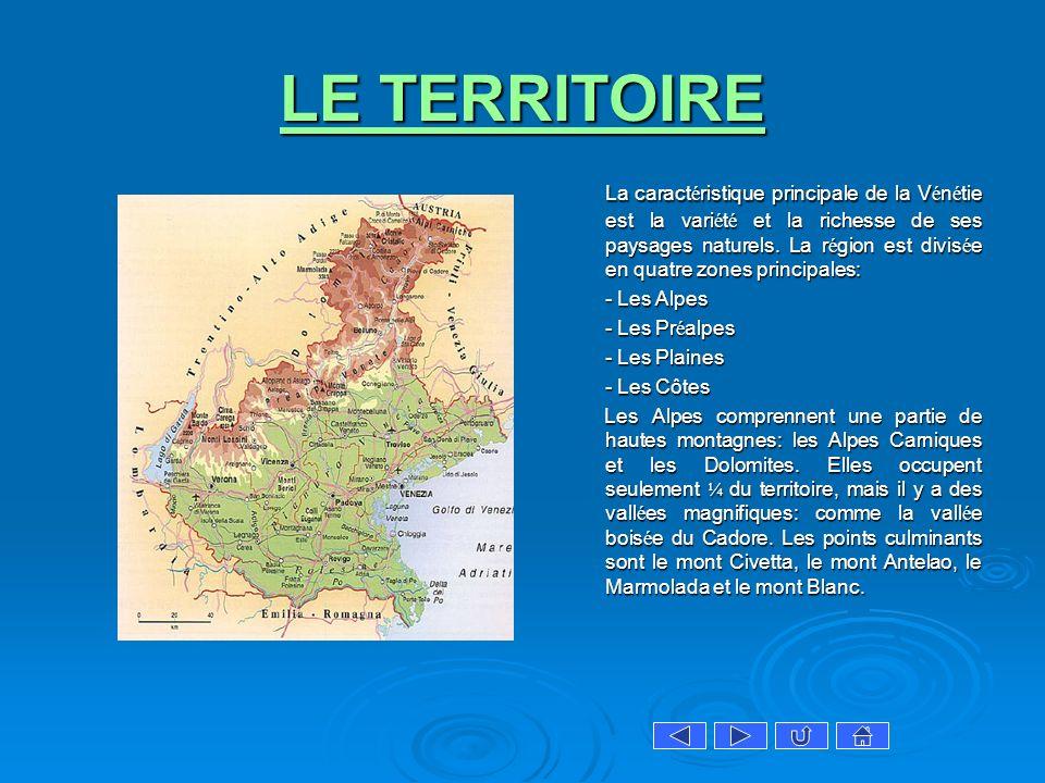 LE TERRITOIRE LE TERRITOIRE La caract é ristique principale de la V é n é tie est la vari é t é et la richesse de ses paysages naturels. La r é gion e