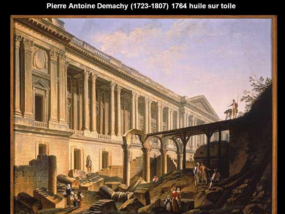 Dégagement de la colonnade du Louvre Pierre Antoine Demachy (1723-1807) 1764 huile sur toile