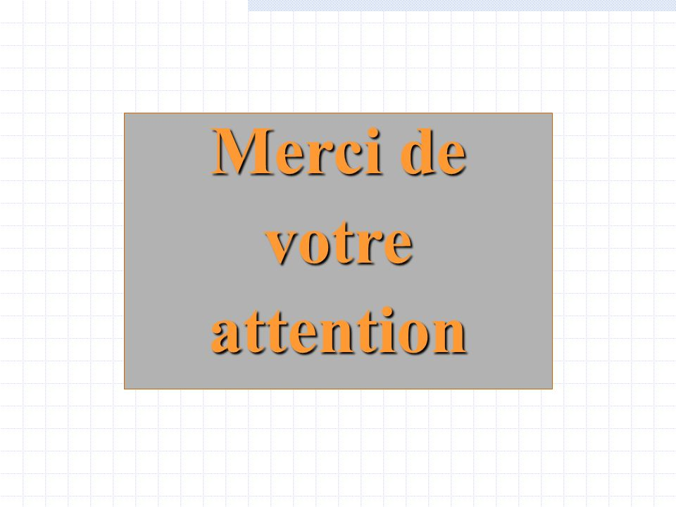 Merci de votreattention