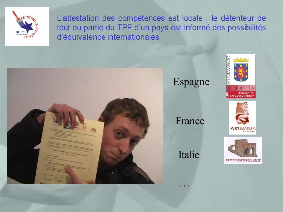 Lattestation des compétences est locale ; le détenteur de tout ou partie du TPF dun pays est informé des possibilités déquivalence internationales Italie Espagne France …