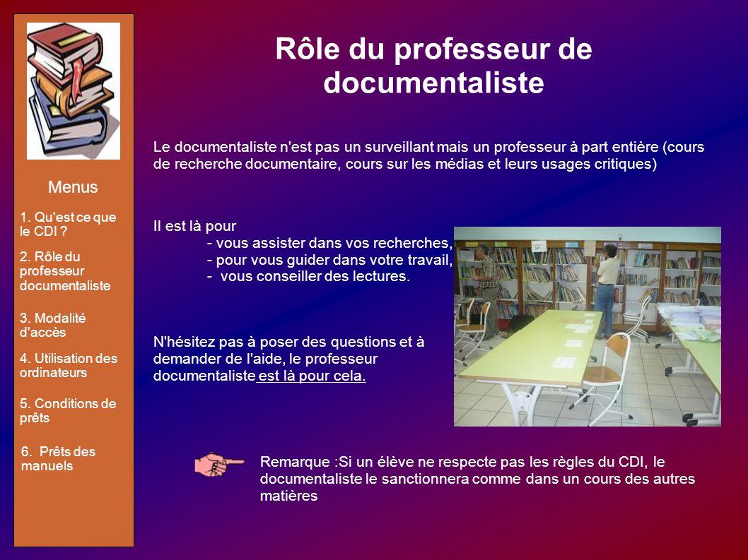 Rôle du professeur de documentaliste Le documentaliste n'est pas un surveillant mais un professeur à part entière (cours de recherche documentaire, co