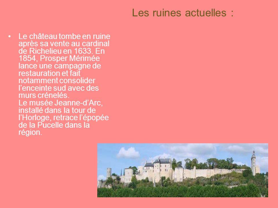 Les ruines actuelles : Le château tombe en ruine après sa vente au cardinal de Richelieu en 1633.