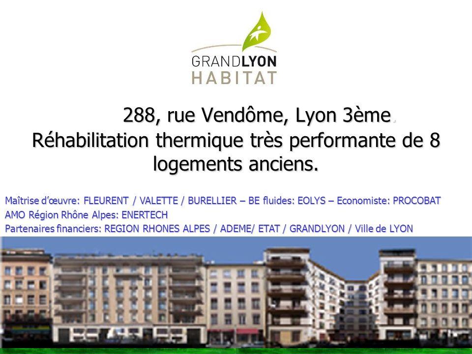 288, rue Vendôme, Lyon 3ème. Réhabilitation thermique très performante de 8 logements anciens. Maîtrise dœuvre: FLEURENT / VALETTE / BURELLIER – BE fl