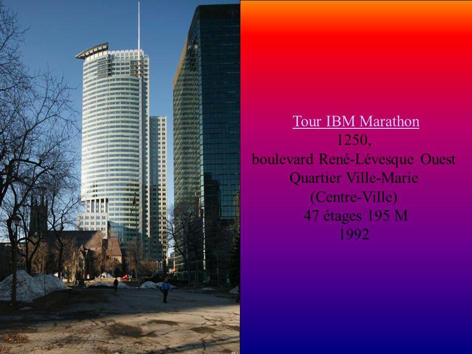 Tour IBM Marathon Tour IBM Marathon 1250, boulevard René-Lévesque Ouest Quartier Ville-Marie (Centre-Ville) 47 étages 195 M 1992