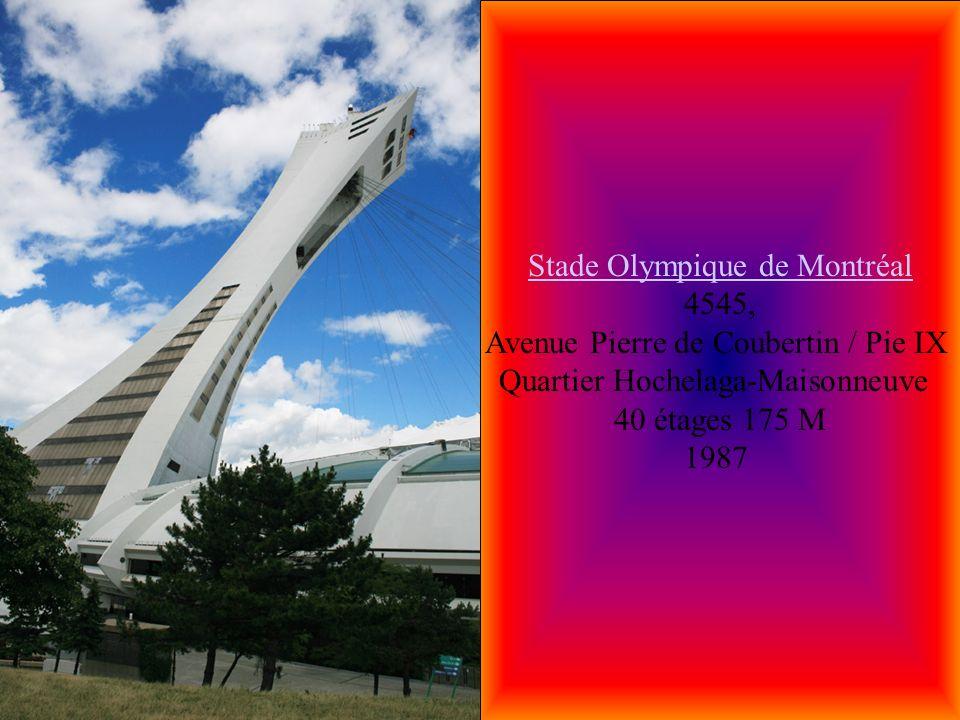 Stade Olympique de Montréal Stade Olympique de Montréal 4545, Avenue Pierre de Coubertin / Pie IX Quartier Hochelaga-Maisonneuve 40 étages 175 M 1987