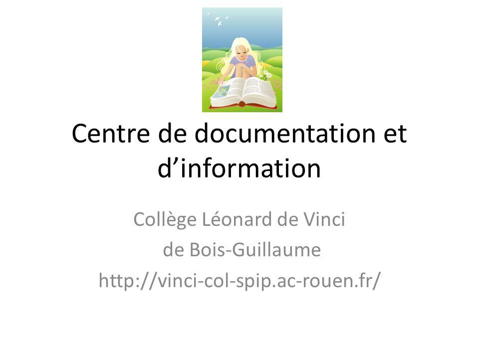 Centre de documentation et dinformation Collège Léonard de Vinci de Bois-Guillaume http://vinci-col-spip.ac-rouen.fr/