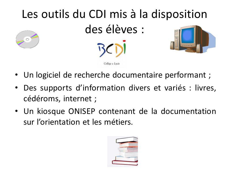Les outils du CDI mis à la disposition des élèves : Un logiciel de recherche documentaire performant ; Des supports dinformation divers et variés : li