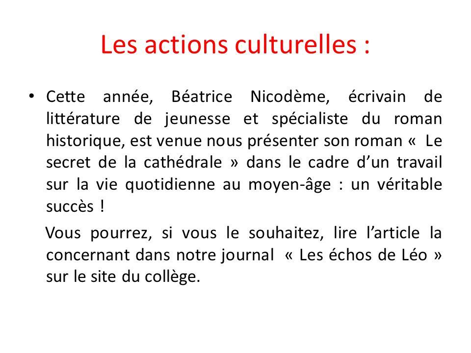 Les actions culturelles : Cette année, Béatrice Nicodème, écrivain de littérature de jeunesse et spécialiste du roman historique, est venue nous prése