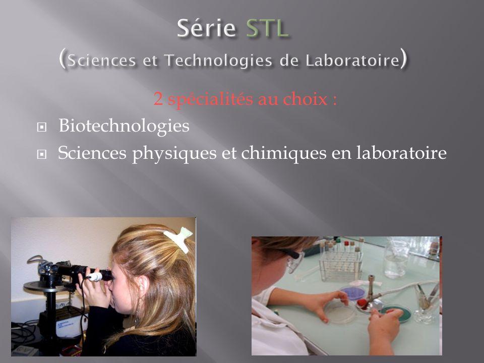 2 spécialités au choix : Biotechnologies Sciences physiques et chimiques en laboratoire