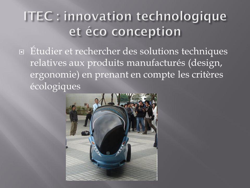 Étudier et rechercher des solutions techniques relatives aux produits manufacturés (design, ergonomie) en prenant en compte les critères écologiques