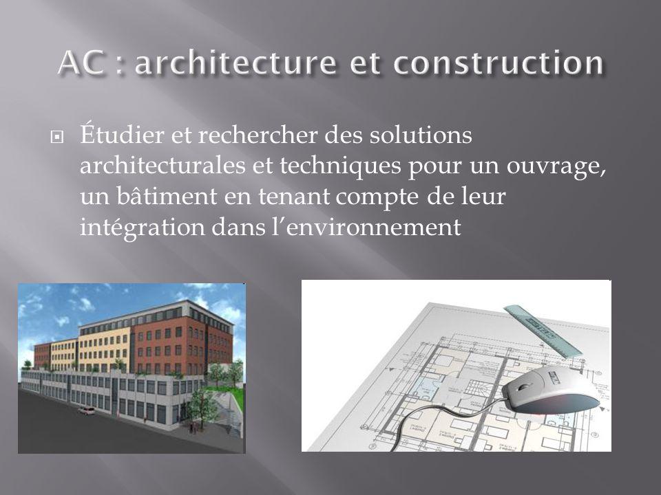 Étudier et rechercher des solutions architecturales et techniques pour un ouvrage, un bâtiment en tenant compte de leur intégration dans lenvironnement