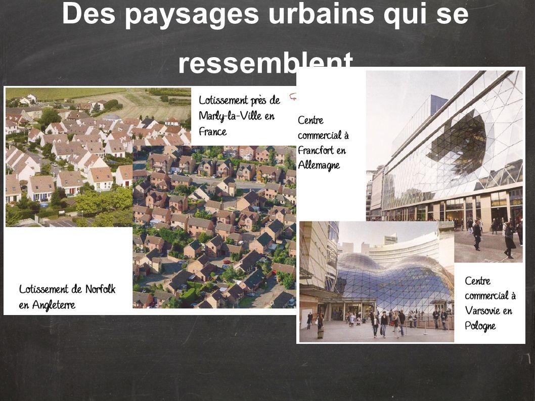 Des paysages urbains qui se ressemblent