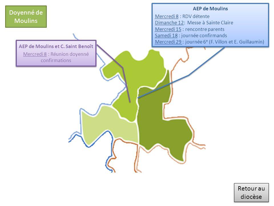 Retour au diocèse Retour au diocèse Doyenné de Moulins AEP de Moulins et C. Saint Benoît Mercredi 8 : Réunion doyenné confirmations AEP de Moulins et
