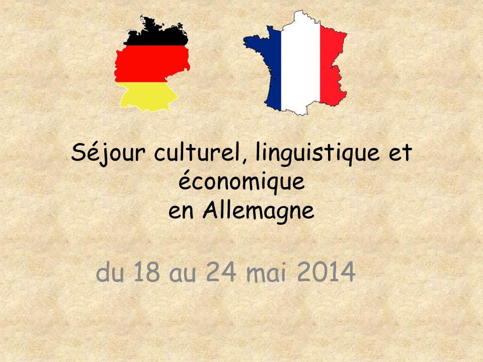 Séjour culturel, linguistique et économique en Allemagne du 18 au 24 mai 2014
