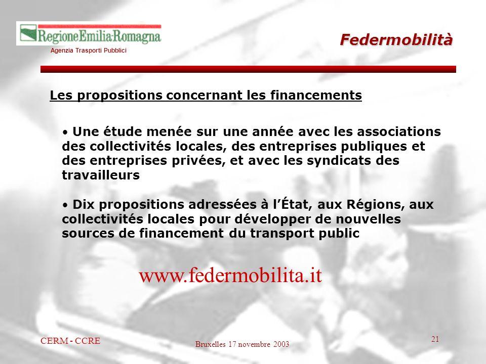 Agenzia Trasporti Pubblici Bruxelles 17 novembre 2003 CERM - CCRE 21 Federmobilità Une étude menée sur une année avec les associations des collectivit