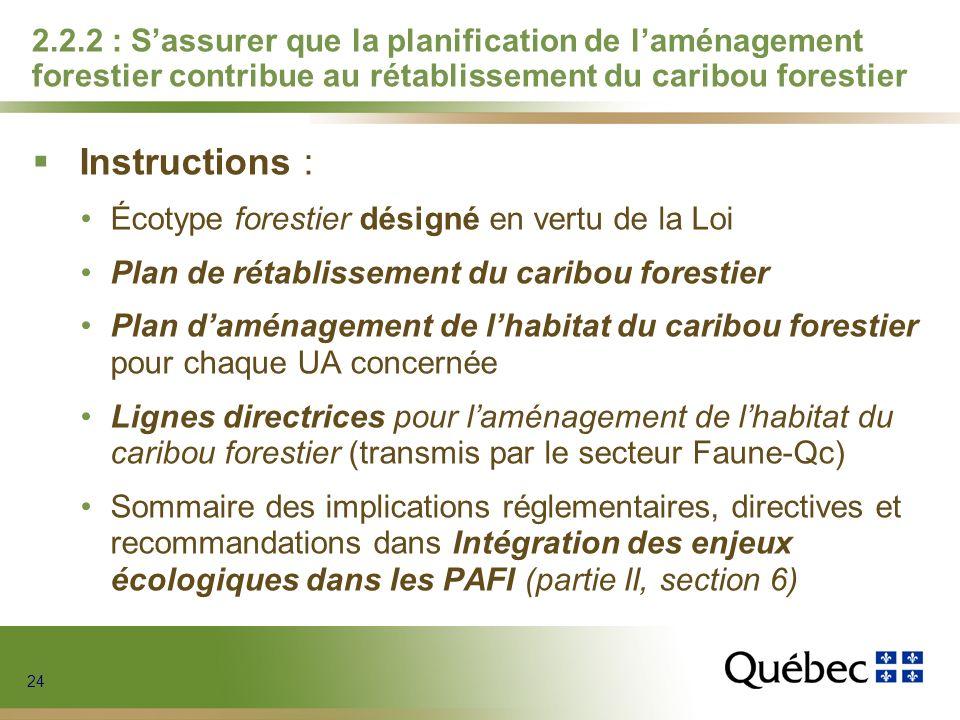 24 2.2.2 : Sassurer que la planification de laménagement forestier contribue au rétablissement du caribou forestier Instructions : Écotype forestier d