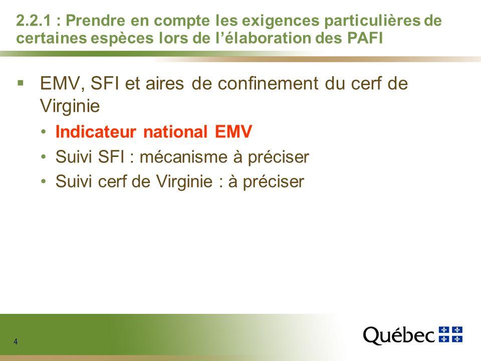 4 4 4 4 2.2.1 : Prendre en compte les exigences particulières de certaines espèces lors de lélaboration des PAFI EMV, SFI et aires de confinement du c