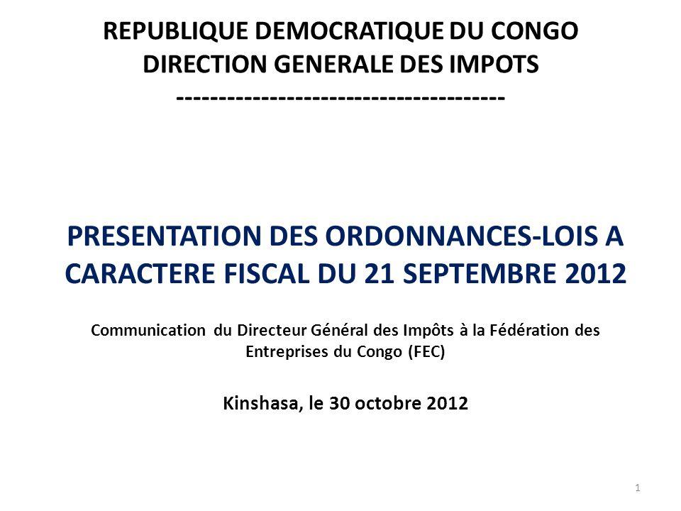 REPUBLIQUE DEMOCRATIQUE DU CONGO DIRECTION GENERALE DES IMPOTS --------------------------------------- PRESENTATION DES ORDONNANCES-LOIS A CARACTERE F