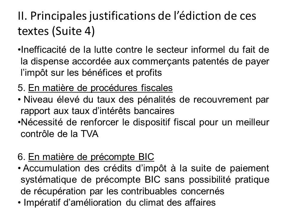 II. Principales justifications de lédiction de ces textes (Suite 4) Inefficacité de la lutte contre le secteur informel du fait de la dispense accordé