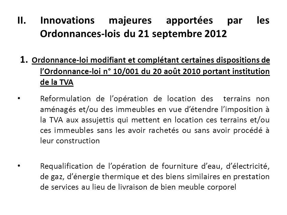 II. Innovations majeures apportées par les Ordonnances-lois du 21 septembre 2012 1. Ordonnance-loi modifiant et complétant certaines dispositions de l