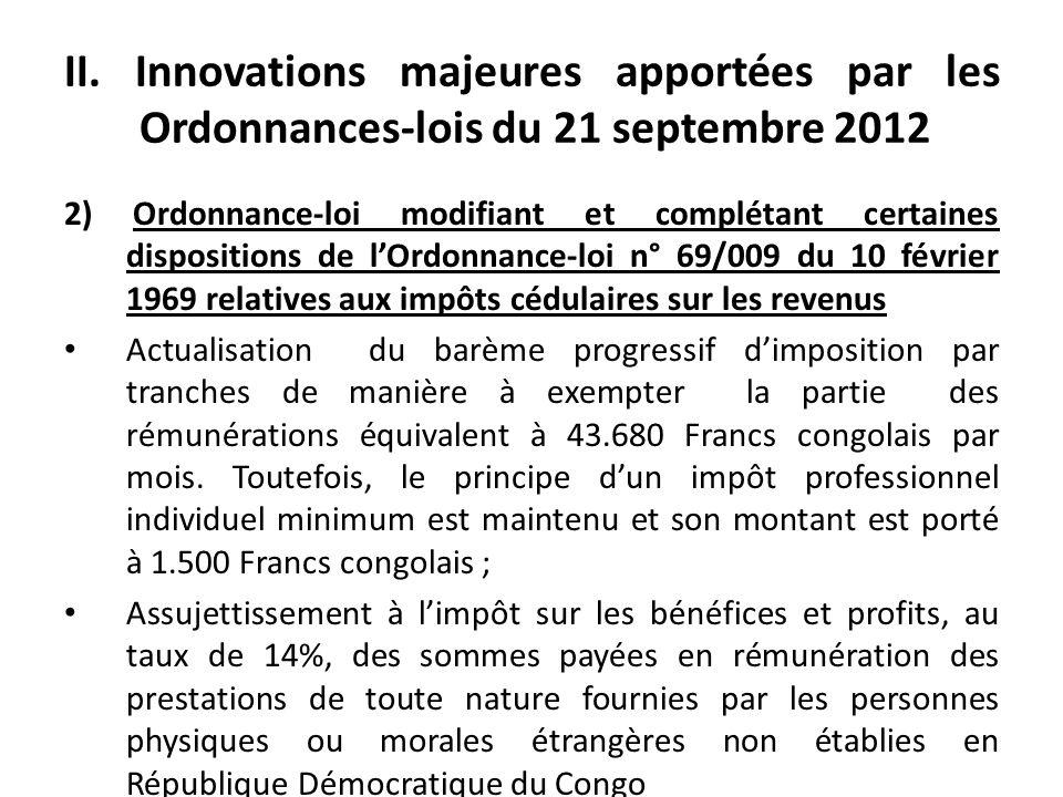 II. Innovations majeures apportées par les Ordonnances-lois du 21 septembre 2012 2) Ordonnance-loi modifiant et complétant certaines dispositions de l