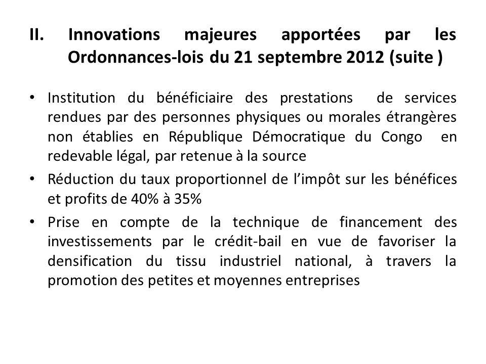 II. Innovations majeures apportées par les Ordonnances-lois du 21 septembre 2012 (suite ) Institution du bénéficiaire des prestations de services rend