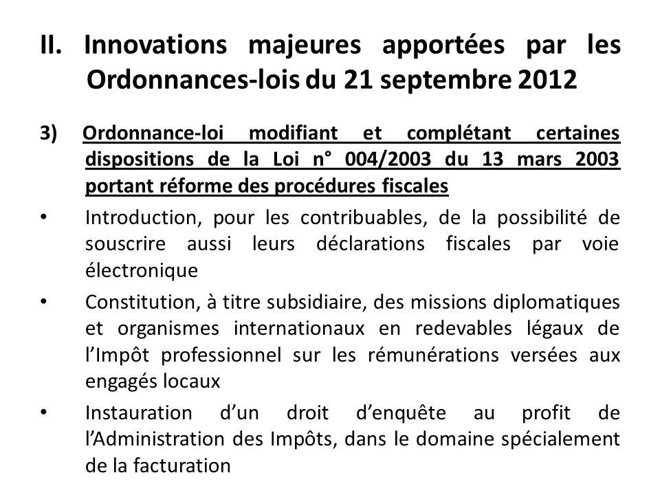 II. Innovations majeures apportées par les Ordonnances-lois du 21 septembre 2012 3) Ordonnance-loi modifiant et complétant certaines dispositions de l