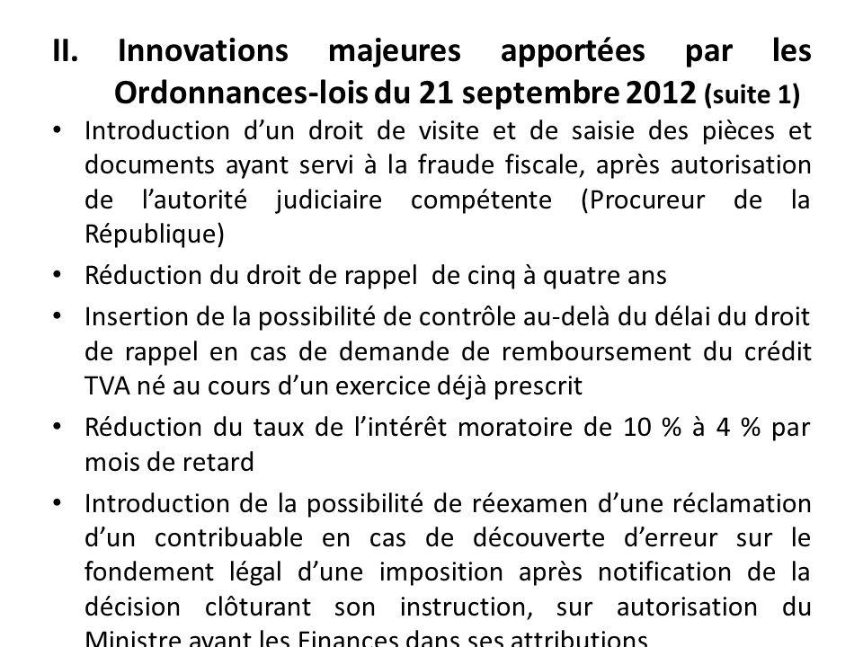 II. Innovations majeures apportées par les Ordonnances-lois du 21 septembre 2012 (suite 1) Introduction dun droit de visite et de saisie des pièces et