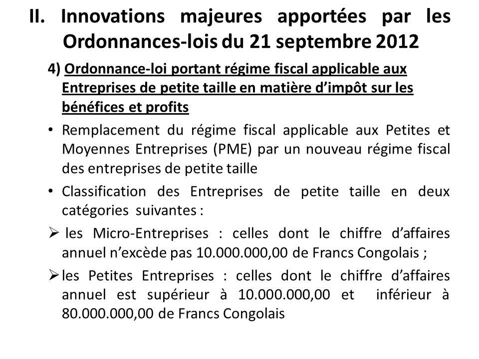 II. Innovations majeures apportées par les Ordonnances-lois du 21 septembre 2012 4) Ordonnance-loi portant régime fiscal applicable aux Entreprises de