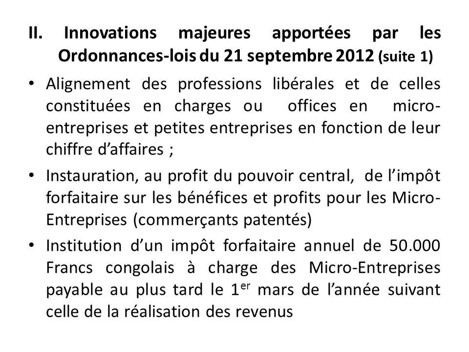 II. Innovations majeures apportées par les Ordonnances-lois du 21 septembre 2012 (suite 1) Alignement des professions libérales et de celles constitué