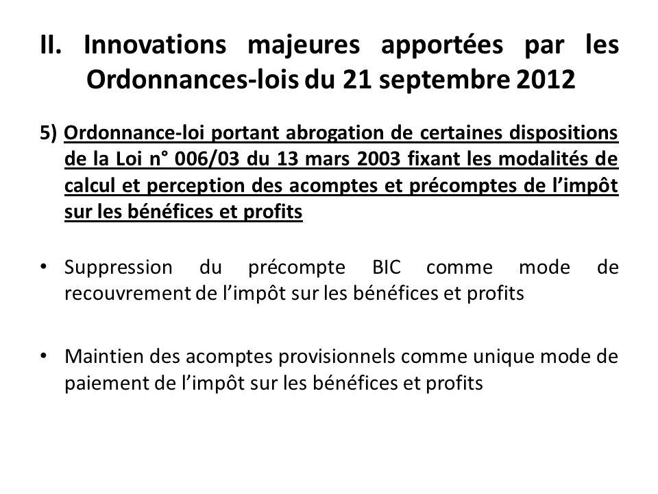 II. Innovations majeures apportées par les Ordonnances-lois du 21 septembre 2012 5) Ordonnance-loi portant abrogation de certaines dispositions de la