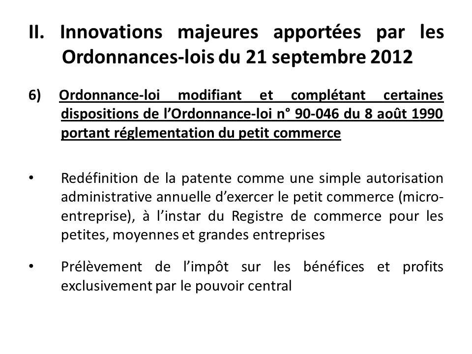 II. Innovations majeures apportées par les Ordonnances-lois du 21 septembre 2012 6) Ordonnance-loi modifiant et complétant certaines dispositions de l
