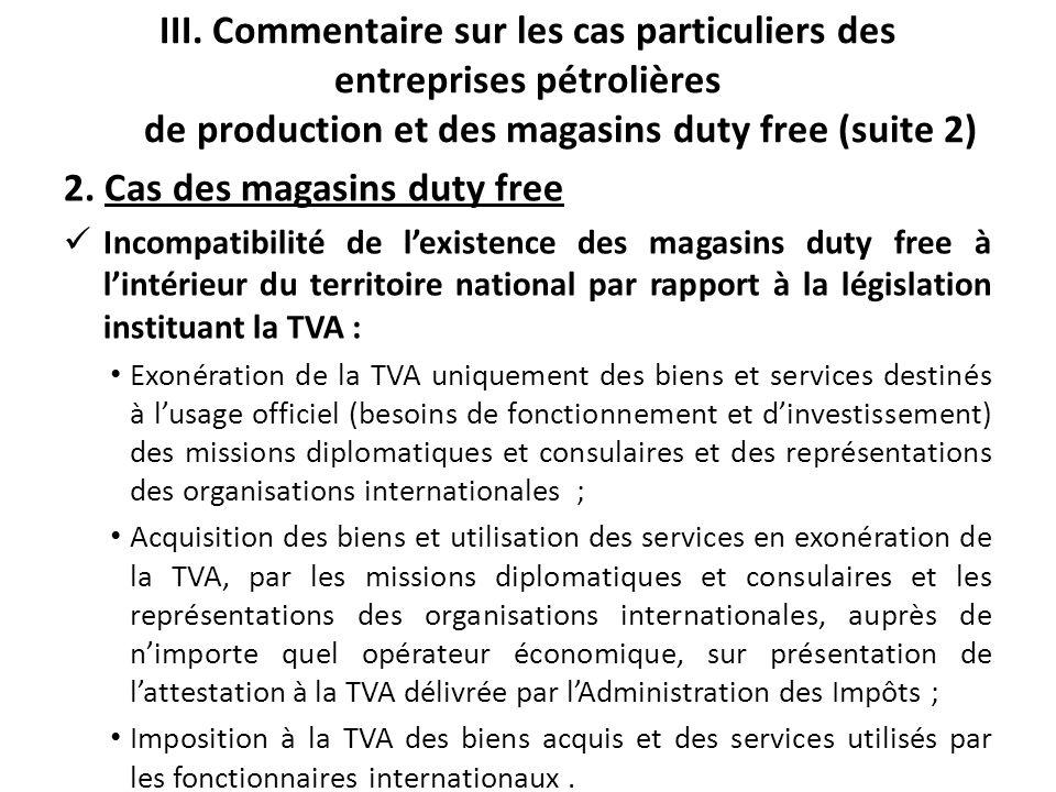 III. Commentaire sur les cas particuliers des entreprises pétrolières de production et des magasins duty free (suite 2) 2. Cas des magasins duty free