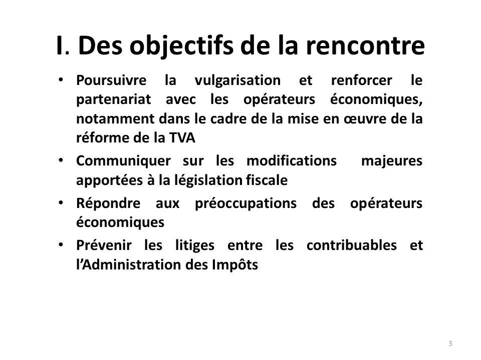 I. Des objectifs de la rencontre Poursuivre la vulgarisation et renforcer le partenariat avec les opérateurs économiques, notamment dans le cadre de l